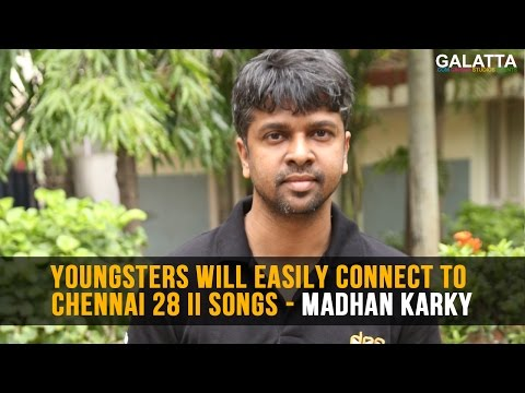 Youngsters-will-easily-connect-to-Chennai-28-II-songs--Madhan-karky