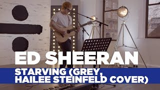 Ed Sheeran - 'Starving' (Hailee Steinfeld, Grey Cover) (Capital Live Session) Video