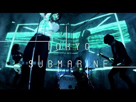 TOKYO SUBMARINE MV