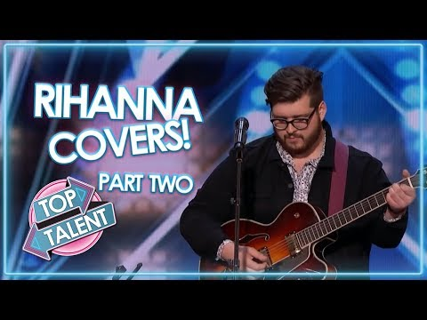Best Of Rihanna! X Factor, Got Talent And Idols - Part Two | Top Talent