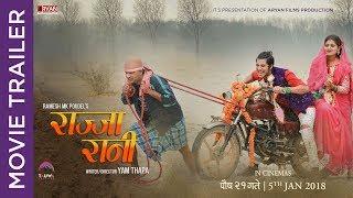 RAJJA RANI || New Nepali Movie 2017/2074 | Official Trailer | Keki Adhikari, Najir Hussain,
