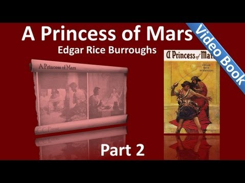 Part 2 - A Princess of Mars Audiobook by Edgar Rice Burroughs (Chs 11-18) (видео)