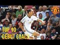 Download Lagu Top 10 Premier League Debut Goals | Zlatan, Lukaku, Van Nistelrooy, Rashford | Manchester United Mp3 Free