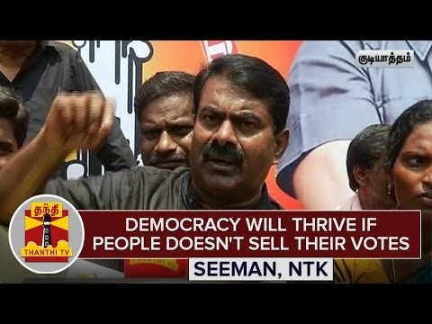 Democracy-will-thrive-if-People-doesnt-sell-Votes-for-Cash--Seeman-Thanthi-TV