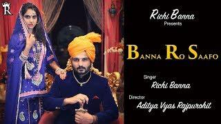 Banna Ro Saafo - Richi Banna  Aditya Vyas Rajpurohit  Official Music Video 2017