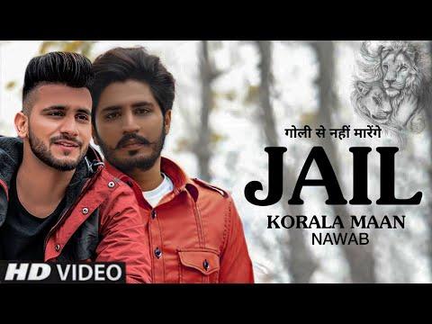 Jail : Korala Maan | Official Video | Nawab | New Punjabi Song 2020 | Latest Punjabi Songs 2020