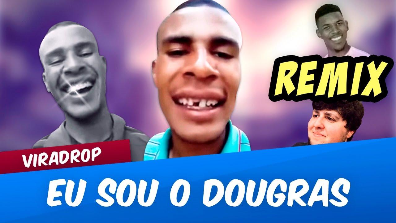 Viradrop - Eu Sou o Dougras (Remix)