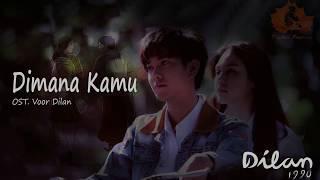 Dimana Kamu - OST DILAN 1990 (Unofficial Lyric Video)