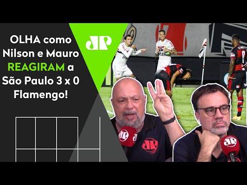 """""""CHORA, FLAMENGO!"""" OLHA as REAÇÕES de Nilson Cesar e Mauro Beting ao 3 a 0 do São Paulo!"""