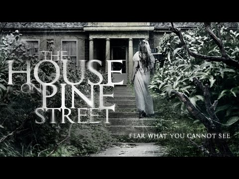 The House On Pine Street Official Trailer