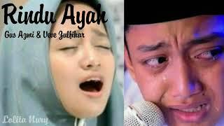 Gus Azmi feat, Veve Zulfikar -  Rindu Ayah 'SPESIAL'