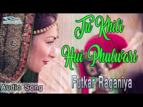 Video Tu Khili Hui Phulwari Song I FUTKAR RAGANIYA I Latest Haryanvi Songs I Haryanvi Hot Songs I download in MP3, 3GP, MP4, WEBM, AVI, FLV January 2017
