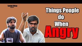 Video Things People Do When Angry | Sadak Chhap MP3, 3GP, MP4, WEBM, AVI, FLV Mei 2018