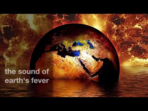 the sound of earth's fever
