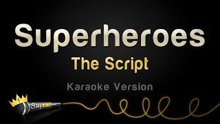 Video The Script - Superheroes (Karaoke Version) MP3, 3GP, MP4, WEBM, AVI, FLV April 2018