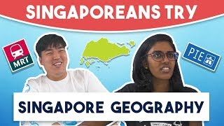 Video Singaporeans Try: Singapore Geography Challenge MP3, 3GP, MP4, WEBM, AVI, FLV Oktober 2018