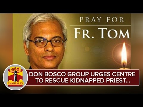 Don-Bosco-Group-urges-Centre-to-Rescue-Kidnapped-Priest-from-Yemen--Thanthi-TV