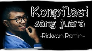 Video Ridwan Remin - Kompilasi Sang Juara (bit-bit terpecah) MP3, 3GP, MP4, WEBM, AVI, FLV September 2017