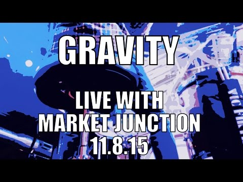 Gravity - Market Junction Live