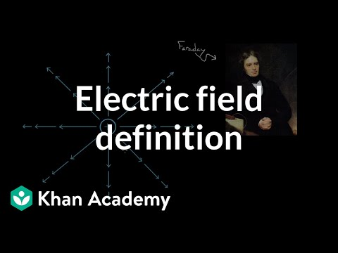 electric field definition video khan academy