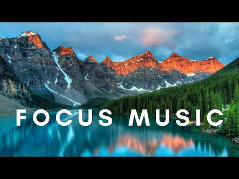 Focus Music for Work and Studying, Background Music for Concentration, Study Music