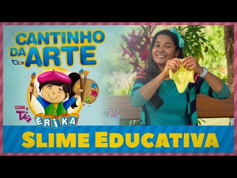 SLIME EDUCATIVA | Cantinho da Arte com a Tia Érika