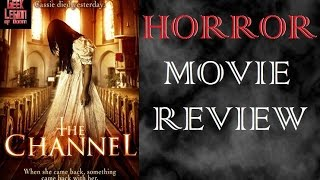 THE CHANNEL ( 2016 Kristen StephensonPino ) aka THE PERIPHERY Horror Movie Review