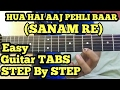 Hua hai aaj pehli bar intro-SANAM RE Guitar tabs lesson (step by step) | easy and accurate