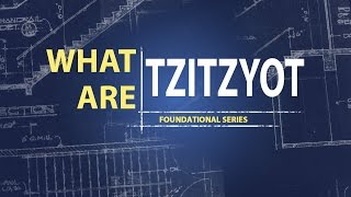 What are Tzitzyot? part 1