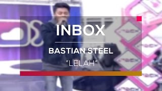 Bastian Steel - Lelah (Live on Inbox)