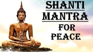 SHANTI MANTRA : FOR PEACE  EVERYWHERE AND WITHIN !
