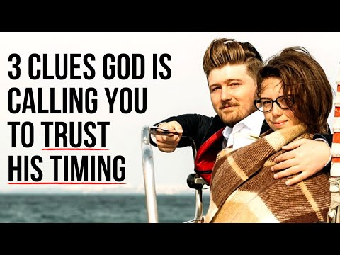 """God Is Telling You to """"Trust MY Timing!"""" If . . ."""