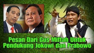 Video Pesan Dari Gus Miftah Untuk Jokowi Dan Prabowo MP3, 3GP, MP4, WEBM, AVI, FLV November 2018