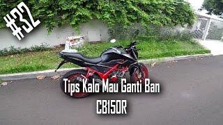 Video #32 Tips Ganti Ban ~ All New CB150R MP3, 3GP, MP4, WEBM, AVI, FLV April 2017