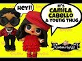 Camila Cabello Havana ft. Young Thug Customs ~ LOL Surprise Dolls by Girly Girlz