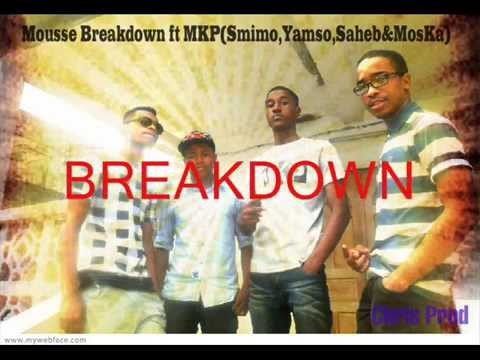 Mousse Breakdown ft MKP(Smimo,Yamso,Saheb,MosKa)
