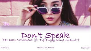 [ENG] Far East Movement  - Don't Speak (Feat. 티파니 Of 소녀시대, King Chain) (Color Coded Lyrics)