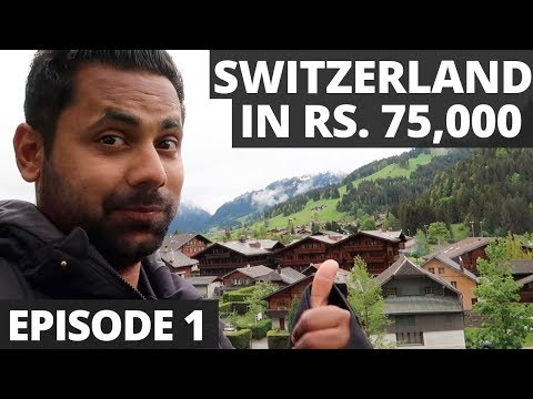 Switzerland In Rs. 75,000 - 10 Days 10 Cities - A Budget Trip from India - All You Need to Know
