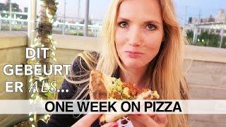 Dit gebeurt er als je een week lang op pizza leeft (part 1)