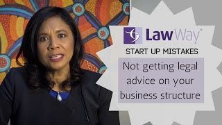 Law Way | Start Up Mistakes: Not getting legal advice on your business structure