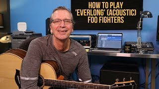How to play 'Everlong' (Acoustic Version) by The Foo Fighters