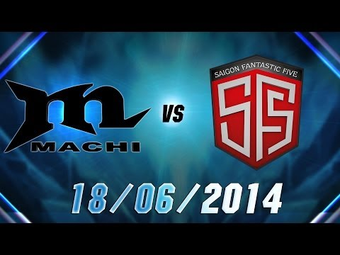 [18.06.2014] Machi vs SF5 [GPL Mùa Hè 2014]