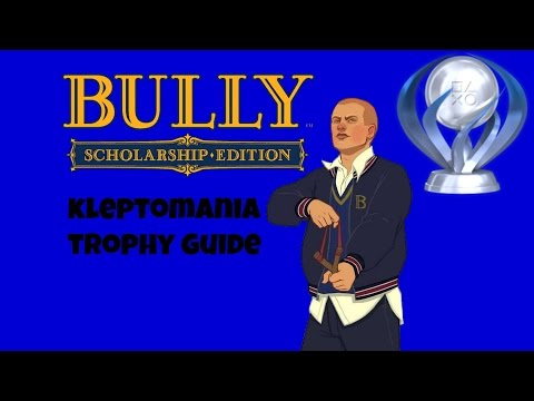 KLEPTOMANIA TROPHY GUIDE (BULLY PS4)