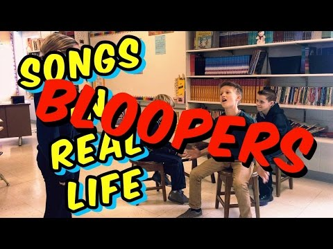 Songs in Real Life - Part 1 Bloopers