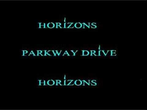 horizons - The song Horizons by Parkway Drive.