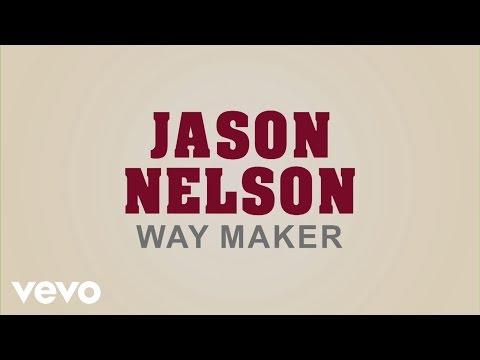 Jason Nelson - Way Maker (Lyric Video)