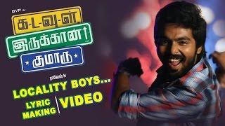 Kadavul Irukaan Kumaru Locality Boys Song Making Video