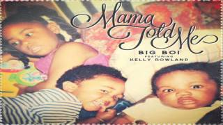 Thumbnail for Big Boi ft. Kelly Rowland — Mama Told Me
