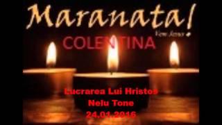 Lucrarea Lui Hristos-Nelu Tone-24.01.2016