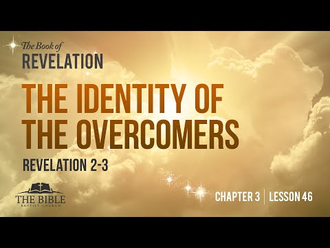 The Identity of the Overcomers | Revelation Chapter 3 - Lesson 46